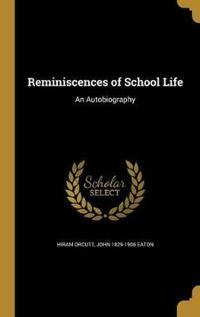 REMINISCENCES OF SCHOOL LIFE