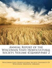 Annual Report of the Wisconsin State Horticultural Society, Volume 43, part 2