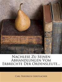 Nachlese Zu Seinen Abhandlungen Vom Erbrechte Der Ordensleute...