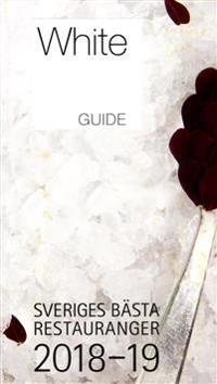 White Guide. Sveriges bästa restauranger 2018-19