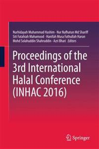 Proceedings of the 3rd International Halal Conference Inhac 2016