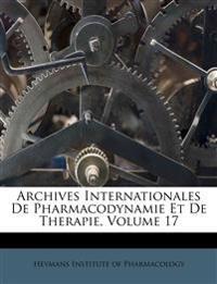 Archives Internationales De Pharmacodynamie Et De Therapie, Volume 17