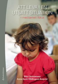 Att leva i en utsatt situation : med barnet i fokus