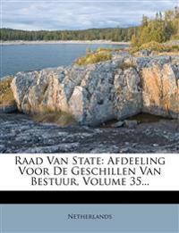 Raad Van State: Afdeeling Voor De Geschillen Van Bestuur, Volume 35...