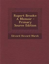 Rupert Brooke: A Memoir - Primary Source Edition