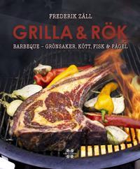 Grilla & Rök: grönsaker, kött, fisk & fågel