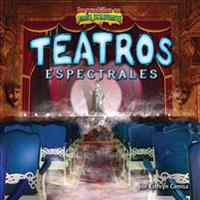 Teatros Espectrales/Ghostly Theaters