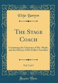 The Stage Coach, Vol. 3 of 3