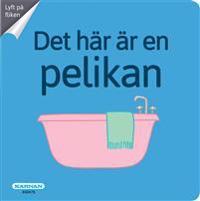 Det här är en pelikan -  - böcker (9789157030078)     Bokhandel