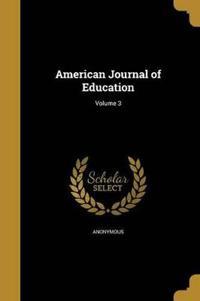 AMER JOURNAL OF EDUCATION V03