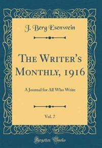 The Writer's Monthly, 1916, Vol. 7