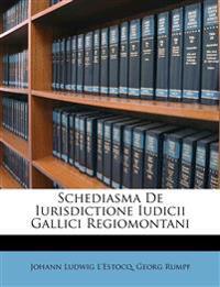 Schediasma De Iurisdictione Iudicii Gallici Regiomontani