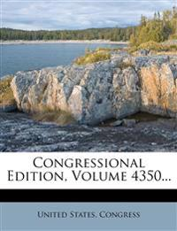 Congressional Edition, Volume 4350...
