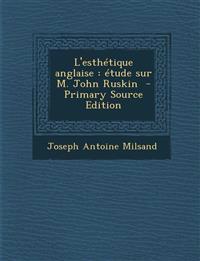 L'esthétique anglaise : étude sur M. John Ruskin