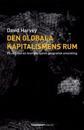 Den globala kapitalismens rum : på väg mot en teori om ojämn geografisk utveckling