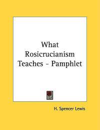 What Rosicrucianism Teaches