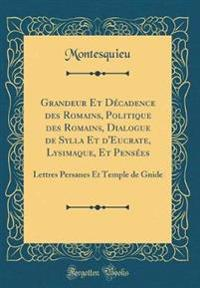 Grandeur Et Décadence des Romains, Politique des Romains, Dialogue de Sylla Et d'Eucrate, Lysimaque, Et Pensées