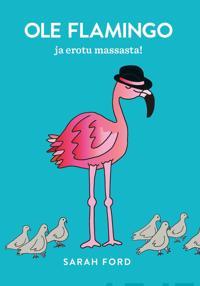 Ole flamingo ja erotu massasta!