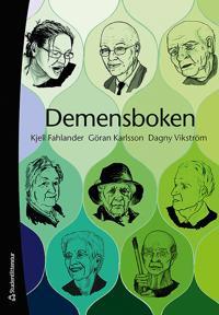 Demensboken : levnadsberättelse, upplevelse, fakta och förhållningssätt