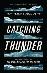 Catching Thunder: The Story of the World's Longest Sea Chase