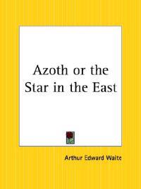 Azoth or the Star in the East