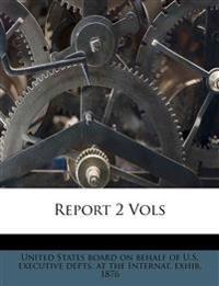 Report 2 Vols