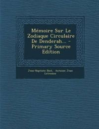 Mémoire Sur Le Zodiaque Circulaire De Denderah...