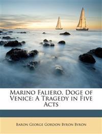 Marino Faliero, Doge of Venice: A Tragedy in Five Acts