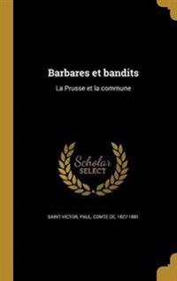 FRE-BARBARES ET BANDITS