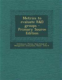 Metrics to evaluate R&D groups