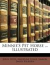 Minnie'S Pet Horse ... Illustrated