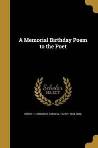 MEMORIAL BIRTHDAY POEM TO THE