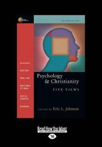 Psychology & Christianity: Five Views (Large Print 16pt)