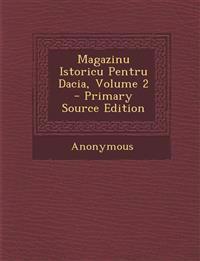 Magazinu Istoricu Pentru Dacia, Volume 2 - Primary Source Edition