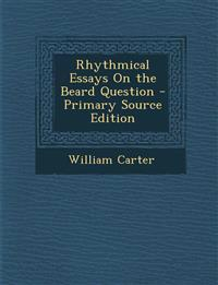 Rhythmical Essays on the Beard Question - Primary Source Edition
