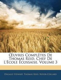 Uvres Completes de Thomas Reid, Chef de L' Cole Cossaise, Volume 3