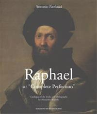 """Raphael or """"Complete Perfection"""""""