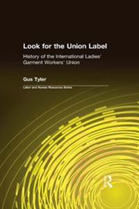 Look for the Union Label: History of the International Ladies' Garment Workers' Union