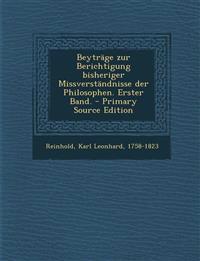 Beytrage Zur Berichtigung Bisheriger Missverstandnisse Der Philosophen. Erster Band.