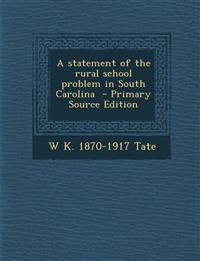 A statement of the rural school problem in South Carolina