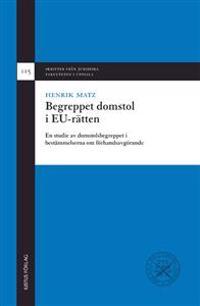 Begreppet domstol i EU-rätten : en studie av domstolsbegreppet i bestämmelserna om förhandsavgörande