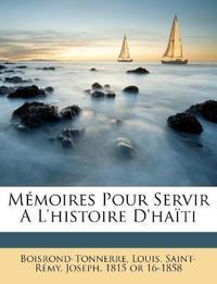 Mémoires Pour Servir A L'histoire D'haïti