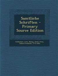 Samtliche Schriften - Primary Source Edition