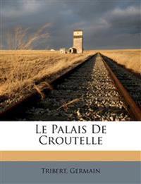 Le Palais De Croutelle