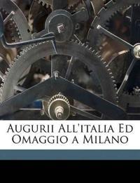 Augurii All'italia Ed Omaggio a Milano