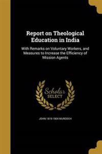 REPORT ON THEOLOGICAL EDUCATIO