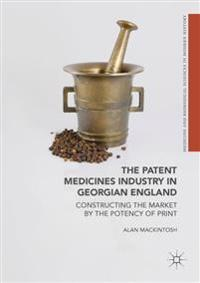 The Patent Medicines Industry in Georgian England