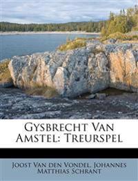 Gysbrecht Van Amstel: Treurspel