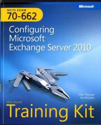 MCTS Self-Paced Training Kit (Exam 70-662): Configuring Microsoft Exchange Server 2010 [With CDROM]