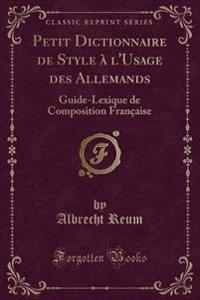 Petit Dictionnaire de Style à l'Usage des Allemands